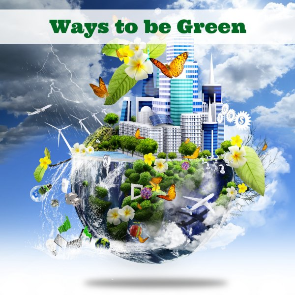 ways to be green