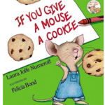 Storybook Summer Week 5: If You Give a Mouse a Cookie