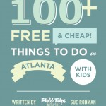 Giveaway: 100+ Free & Cheap Things to do in Atlanta With Kids Digital Version CLOSED