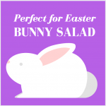 Healthy Spring Recipe: Bunny Salad