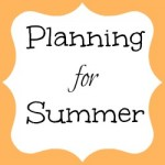 Planning for summer . . . low stress, frugal fun, busy kids! (Part 1)