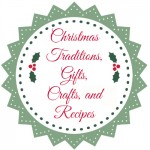 Christmas Traditions, Gifts, Crafts, and Recipes