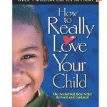 Free Book Download: How to Really Love Your Child