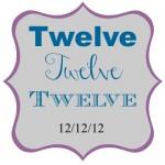 12/12/12 – Twelve, Twelve, Twelve Day: Enter to Win $12 (3 Winners)