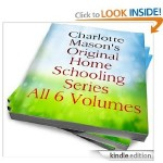 Charlotte Mason's Original Homeschooling Series [Kindle Edition]