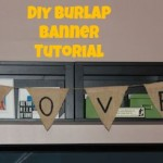 "Create a ""LOVE""ly DIY Burlap Banner"
