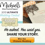 Michael's 2013 Ultimate Wedding Contest – Enter to Win $5,000