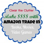 Amazon Trade In: Make Money on your Old Books, DVD's, and Video Games