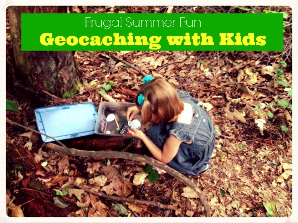 frugal summer fun geocaching with kids