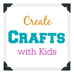 Create Crafts with Kids