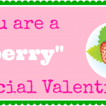Chocolate Covered Strawberries: You are a Berry Special Valentine Printable