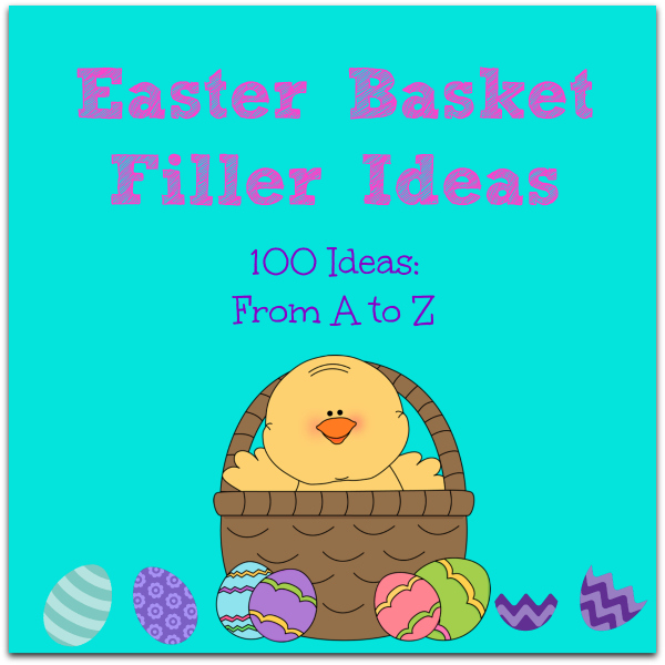 100 Easter basket filler ideas a to z. Filling an Easter basket WITHOUT candy is possible and this list makes it EASY!