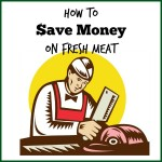 how to save money on fresh meat