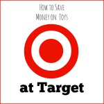 how to save money on toys at target.