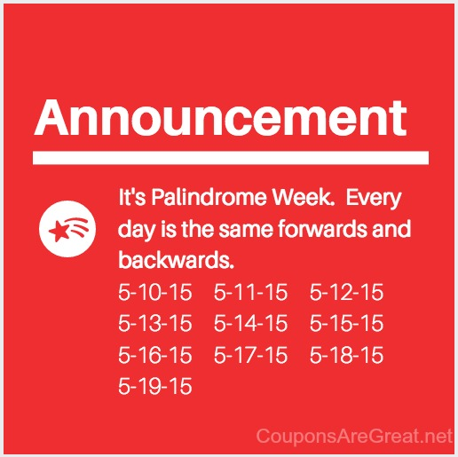 It's palindrome week 2015.  Every day is the same forward and backward