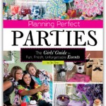 planning perfect parties girls guide
