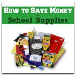 10 Tips That Will Help You Save Money on School Supplies