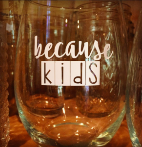 because-kids-wine-glass