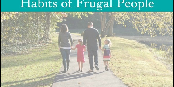 Tips for a Frugal Life – Habits of Frugal People