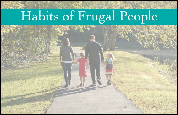 "Some people say ""frugal"" like it is a bad word. It's not. It's a practical way of life. habits of frugal people"