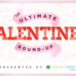 Valentine's Day Round Up – Can You Feel the Love?!?
