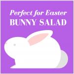 Healthy Spring Recipe: Bunny Salad