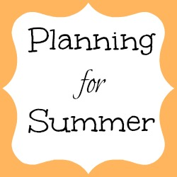 Planning for summer . . . low stress, frugal fun, busy kids!  Part 3