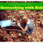 Frugal Summer Fun: Geocaching with Kids