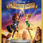 Disney's The Pirate Fairy Now on DVD: The Best Fairies Movie to Date