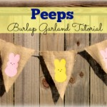 Peeps Craft: Peeps Garland Tutorial Using Burlap