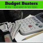 Budget Busters – Things We Do Not Spend Money On