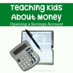 Kids and Finances – Teaching Kids About Money: Opening a Child's Savings Account